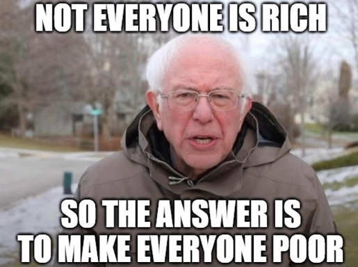 not everyone is rich so the solution is to make everyone poor