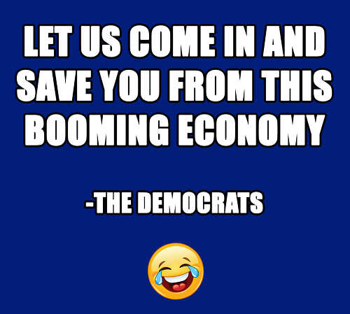 quote democrats let us come in save you from booming economy