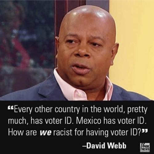 quote every country in world has voter id but racist here in us
