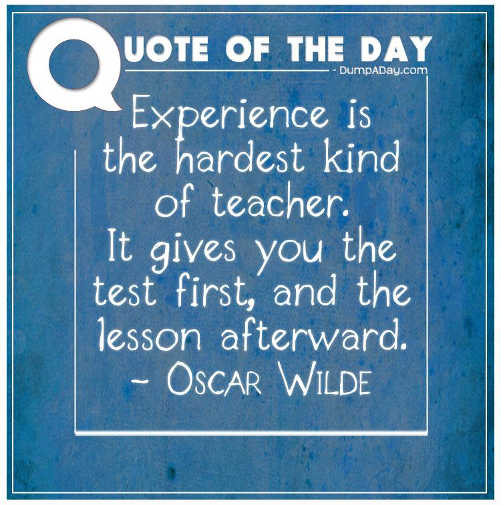 quote experience best teacher gives test first then lesson