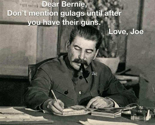 quote joe stalin dear bernie take guns before mentioning gulag