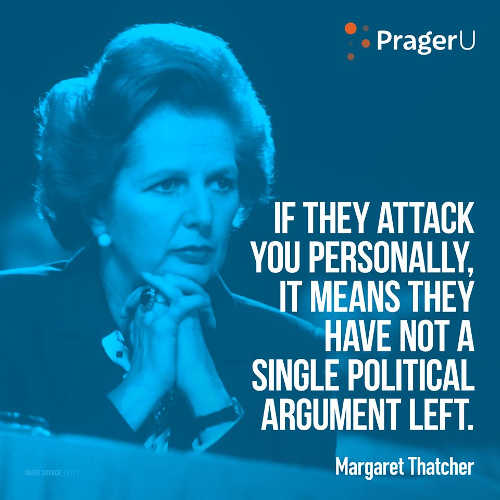 quote margaret thatcher if they attack you personally it means they have not a single political argument left
