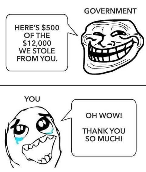 tax refund heres 500 of the 12000 we stole government thanks so much taxes