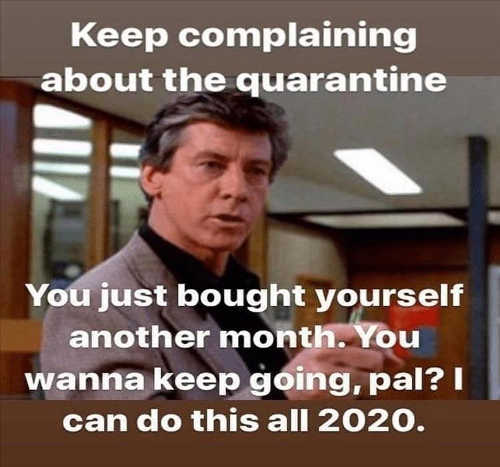 breakfast club keep complaining about quarantine bought yourself another month can do this all 2020