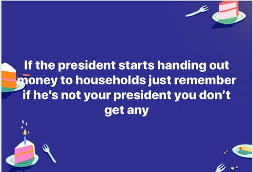 if president starts handing out money remember if not your president you dont get any