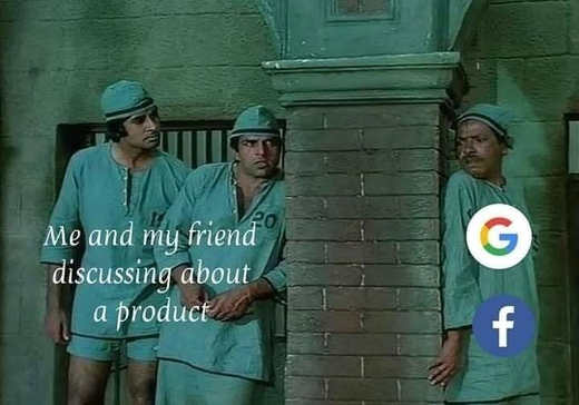 me and friend discussing product facebook google listening