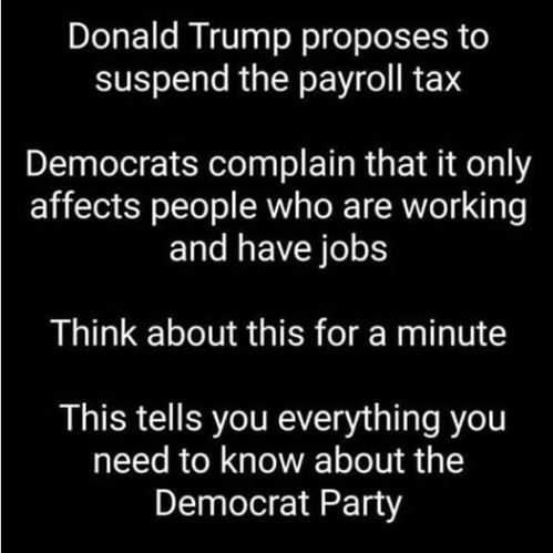 message trump proposes payroll cut tax democrats complain only applies to people with jobs