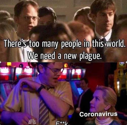 office dwight too many people in world need new plague coronavirus fuck