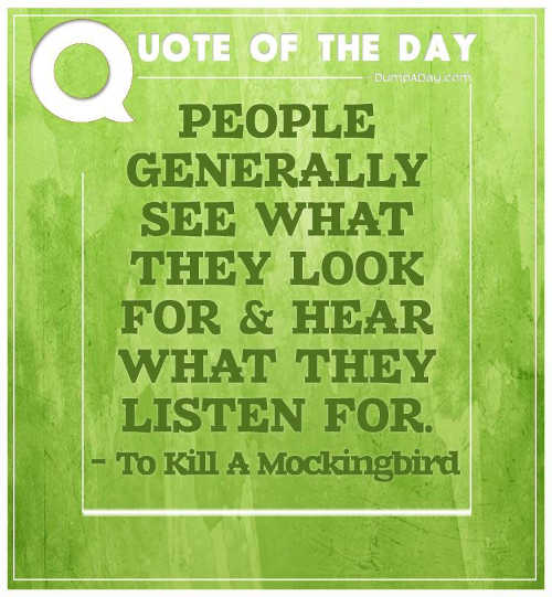 quote people see what they look for hear what they listen for to kill a mockingbird