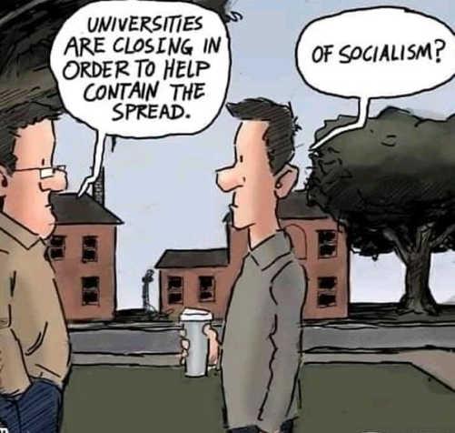 universities closing to help stop spread of socialism not corona