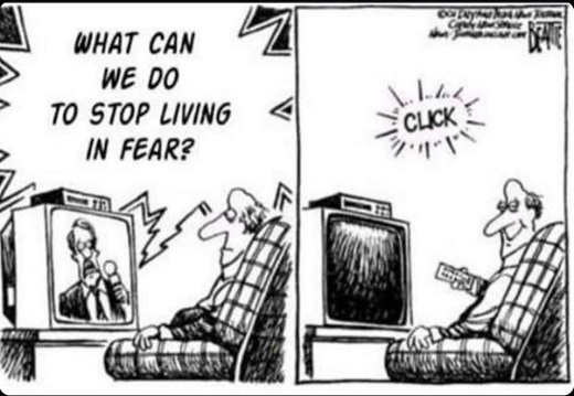 what can we do to stop living in fear turn off tv