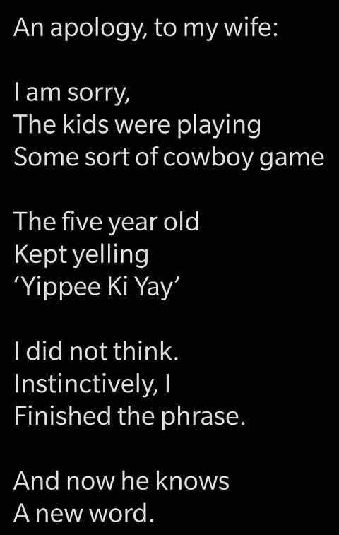apology to wife kids wrote yippe ki yay i instinctively finished he knows new word
