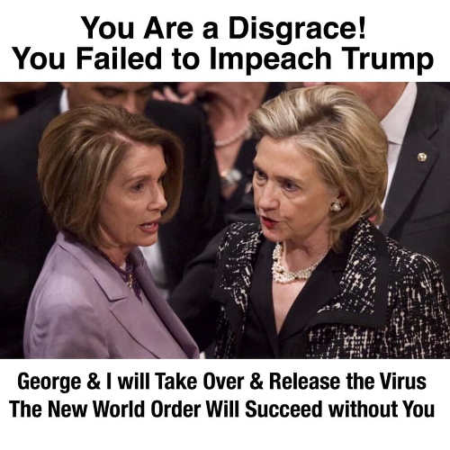 hillary clinton to pelosi youre disgrace failed to impeach trump george soros and i release virus
