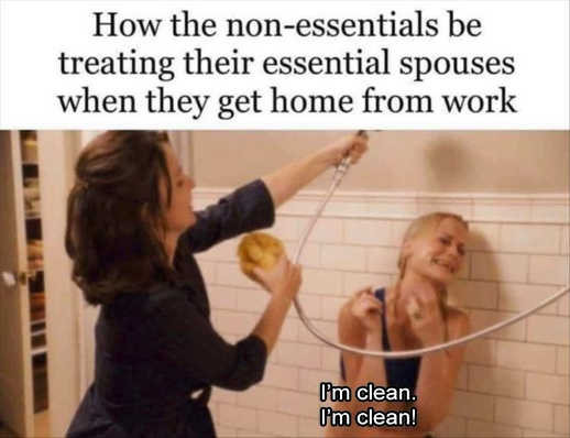 how non essentials treat essential spouses from work shower clean