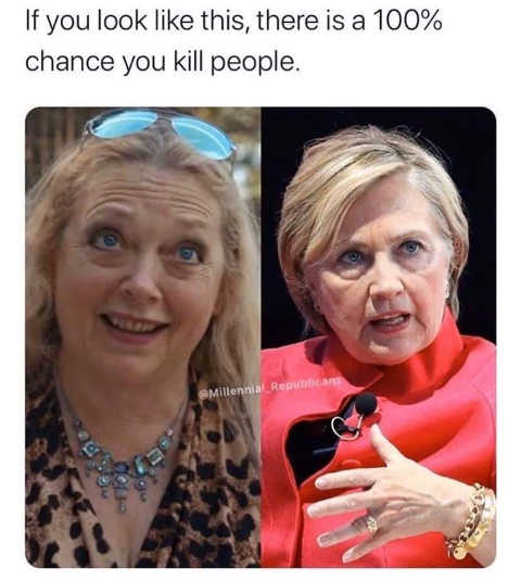 if you look like this hillary clinton carole baskin 100 percent chance kill people