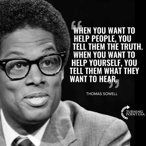 quote thomas sowell want to help people tell truth help yourself what they want to hear