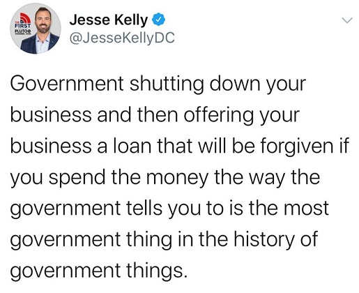 tweet jesse kelly government shutting down business offering loan if you spend money way want