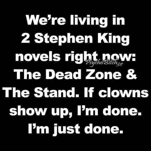 were living in 2 stephen king novels dead zone and the stand if clowns show up
