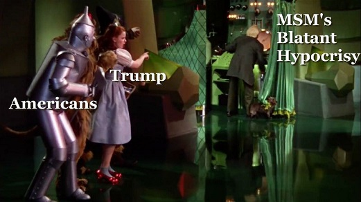 wizard of oz americans trump catching mainstream medias blatant hypocrisy