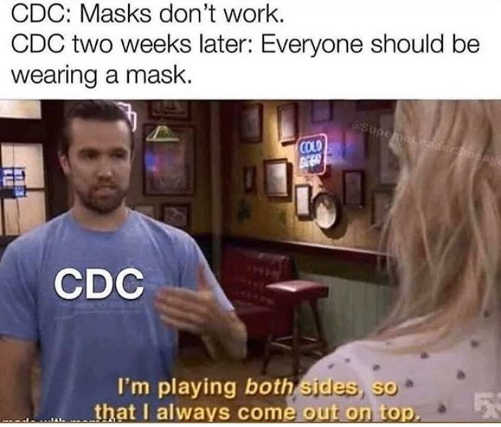 cdc masks dont work everyone should wear playing both sides always come out on top