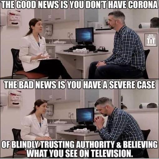good news dont have coronavirus bad news case blindly trusting authority believing tv