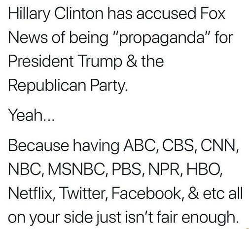 hillary clinton accused fox news propaganda trump having abc msnbc hbo facebook twitter