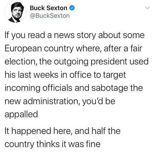 tweet buck sexton if read story election outgoing president sabotage new happened here