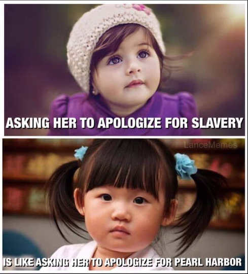 asking white girl apologize slavery like asking japanese apologize for pearl harbor