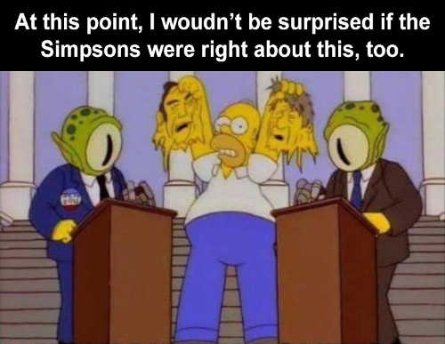 at this point wouldnt be surprised aliens simpsons