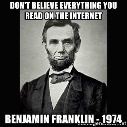 dont believe everything you read on the internet ben franklin lincoln 1974