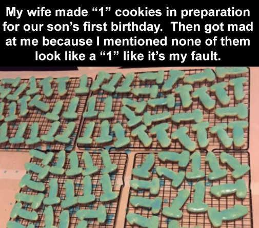 my wife made 1 cookies look like penises