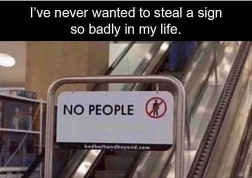 never wanted to steal sign so badly no people