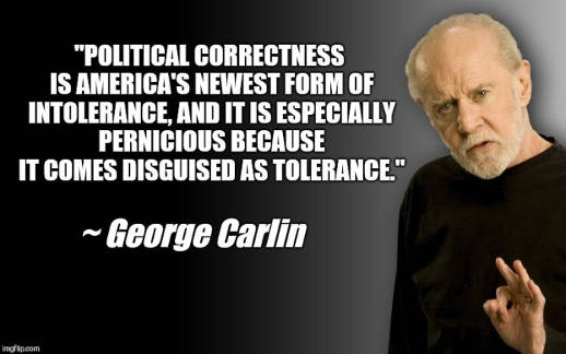 quote george carlin policial correctness newest form of intolerance
