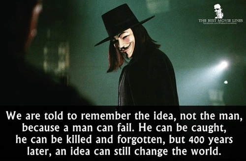 quote v vendetta we are told to remember idea not man he can be killed idea can change world