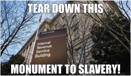tear down this monument to slavery irs