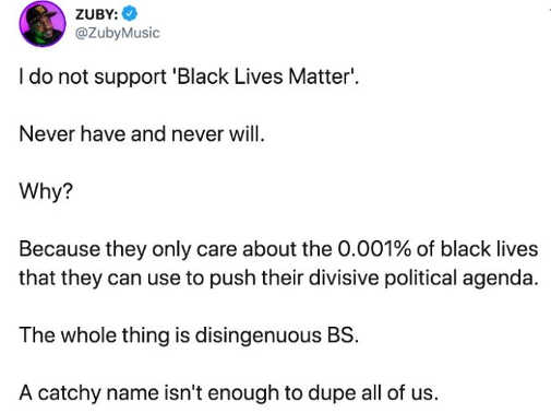 tweet zuby i dont support black lives matter only small percentage used to push divisive political agenda