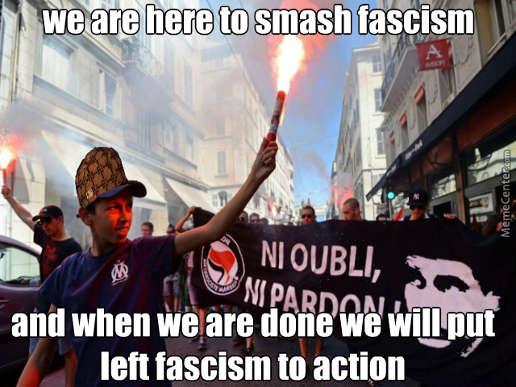 we are here to smash fascism put left fascism in action antifa