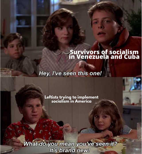 back to future survivors socialism venezuela cuba seen this one leftists america what do you mean brand new