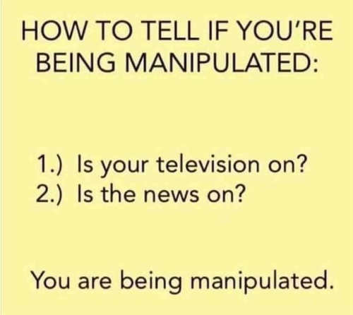how to tell if being manipulated if tv news on yes