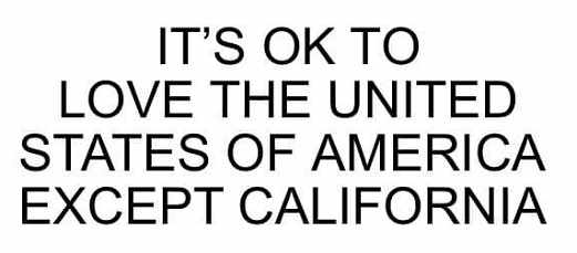 its ok to love usa except california