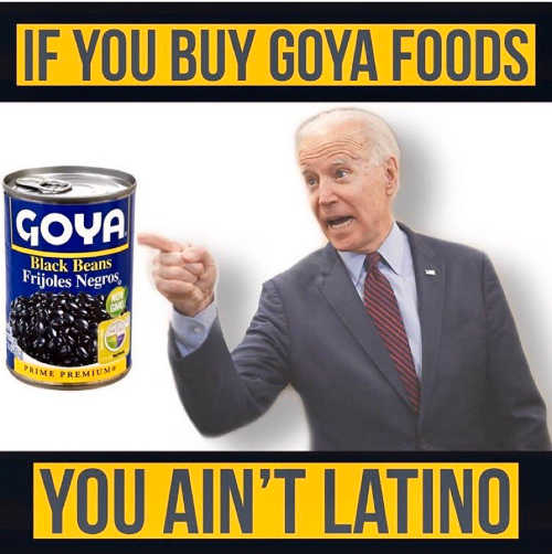 joe biden if you buy goya foods you aint latino