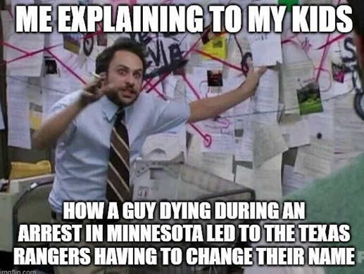 me explaining to kids how guy dying during arrest in minnesota led to rangers havingt to change name