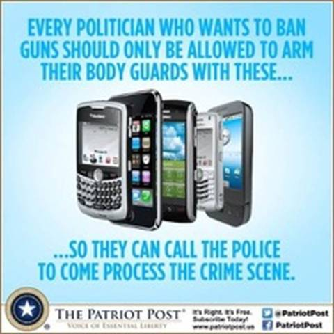 message every politician who wants to ban guns only allowed to arm body guards cell phone call police