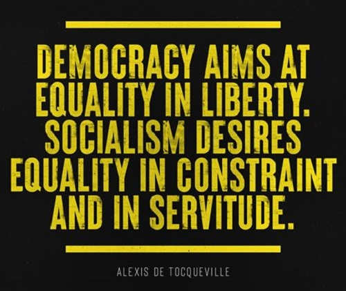 quote alexis de tocqueville democracy aims equality in liberty socialism servitude