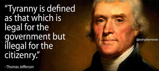 quote thomas jefferson tyranny legal for government not for citizenry