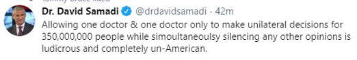tweet dr david samadi allowing 1 doctor only unilateral decisions for 350 million silencing others unamerican