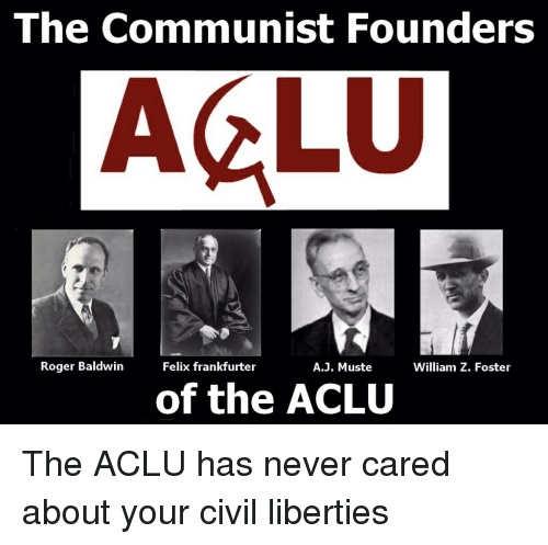 communist founders of aclu baldwin frankfurter muste foster