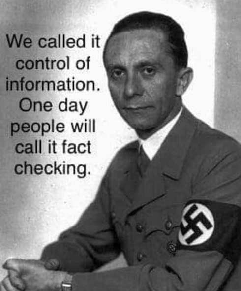 message goebbels we called it control of information one day people will call it fact checking