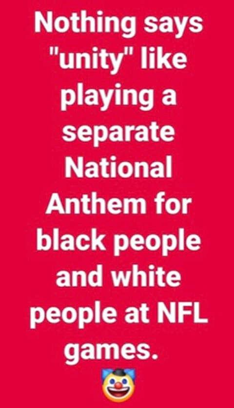 message nothing says unity like playing separate black white national anthem nfl