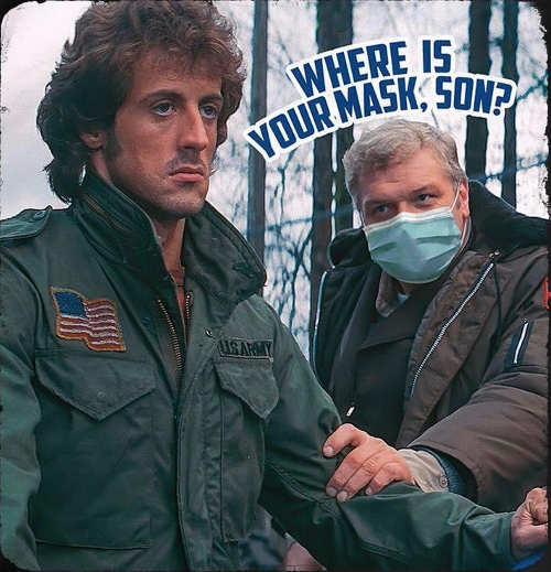 message where is your mask son rambo just keep pushing